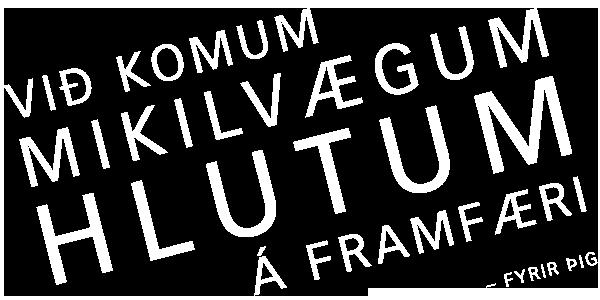 Við komum mikilvægum hlutum á framfæri fyrir þig